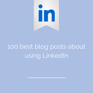 100 best blog posts about using LinkedIn