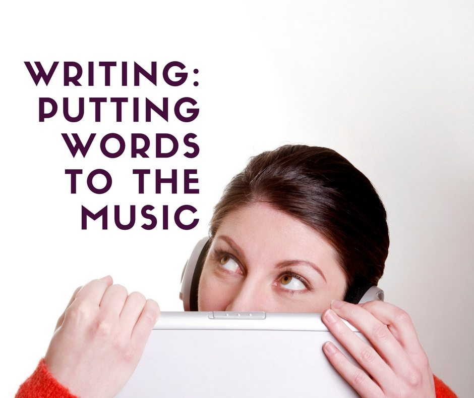 Writing: Putting words to the music