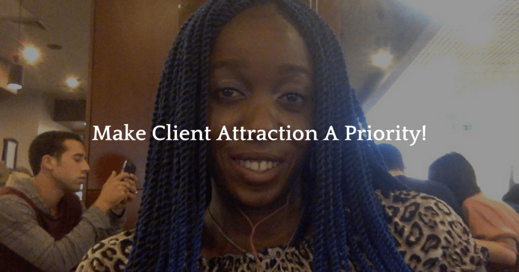 Make client attraction a priority