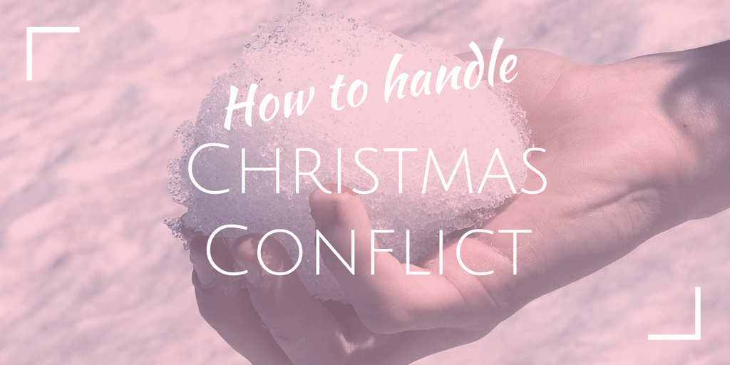 How to handle Christmas conflict - Jane Travis