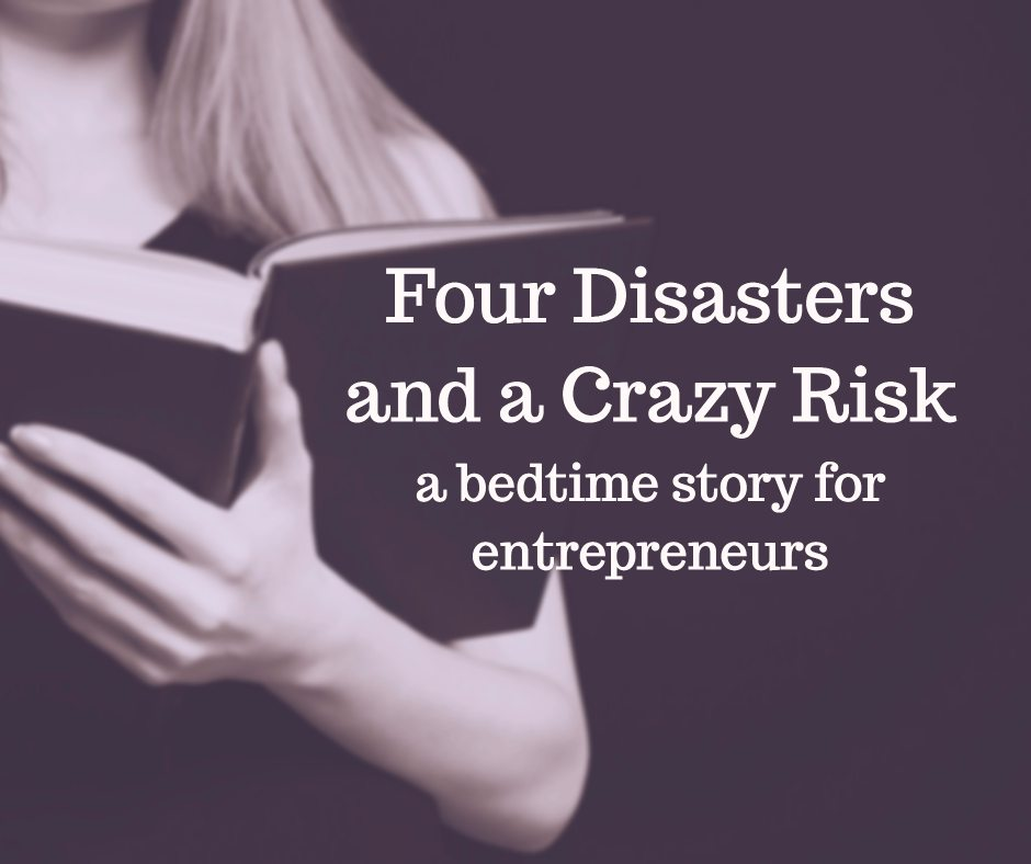 Four Disasters and a Crazy Risk
